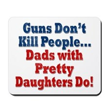 Dads with Pretty Daughters Funny Fathers Day Mouse