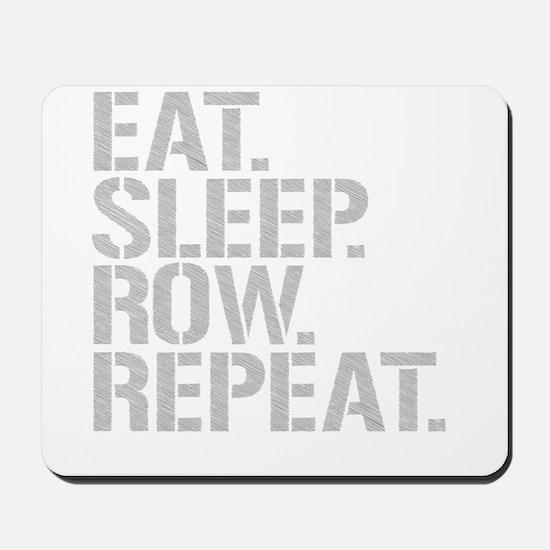 Eat Sleep Row Repeat Mousepad