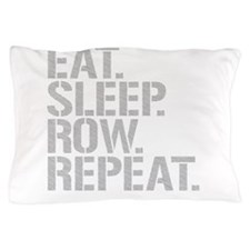 Eat Sleep Row Repeat Pillow Case