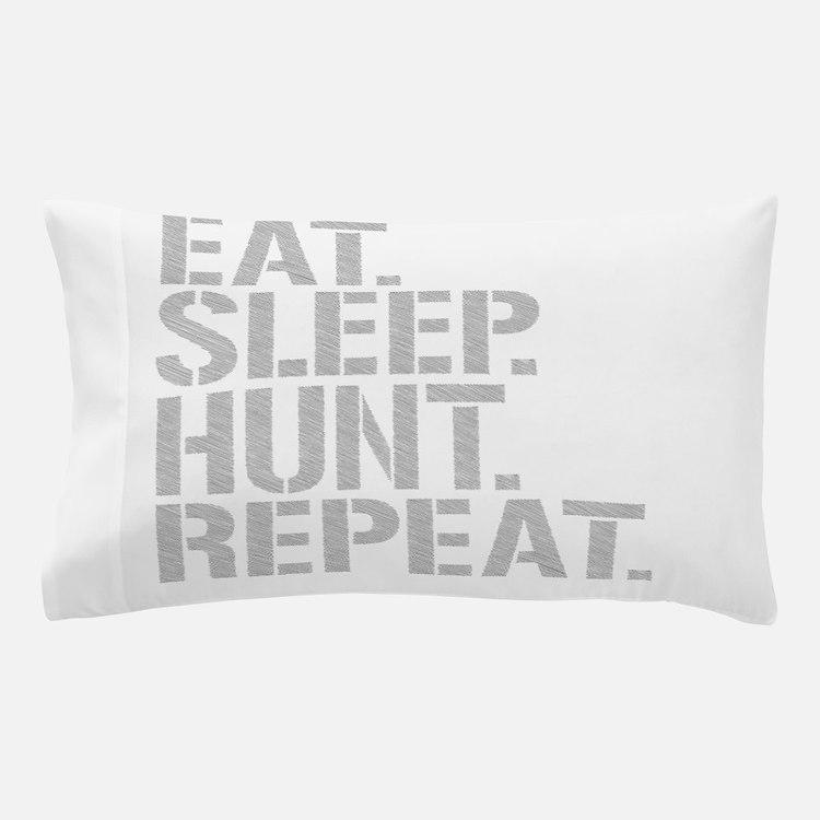 Eat Sleep Hunt Repeat Pillow Case