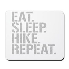 Eat Sleep Hike Repeat Mousepad