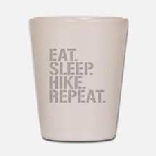 Eat Sleep Hike Repeat Shot Glass
