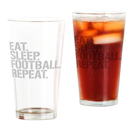 Eat Sleep Football Repeat Drinking Glass