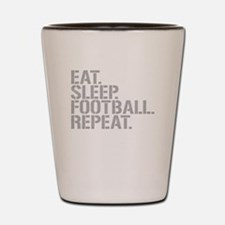 Eat Sleep Football Repeat Shot Glass