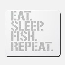 Eat Sleep Fish Repeat Mousepad