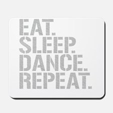 Eat Sleep Dance Repeat Mousepad