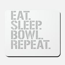 Eat Sleep Bowl Repeat Mousepad