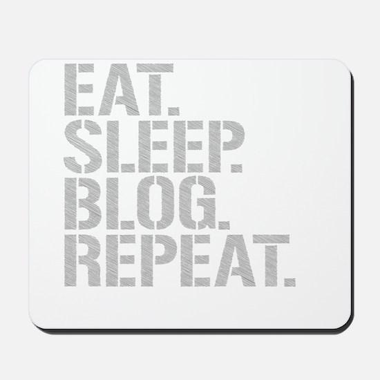 Eat Sleep Blog Repeat Mousepad