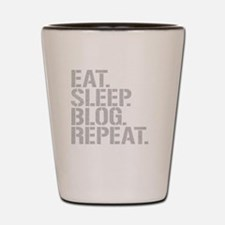 Eat Sleep Blog Repeat Shot Glass