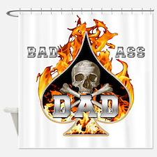 Bad Ass Dad Shower Curtain