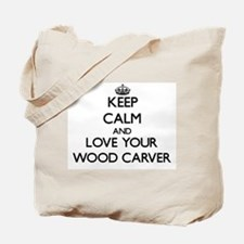 Keep Calm and Love your Wood Carver Tote Bag