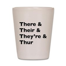 Funny Play on words Shot Glass
