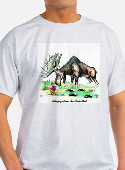 Bringing Home The Moose Meat T-Shirt