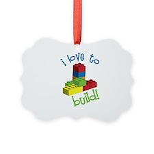 I Love To Build Ornament