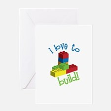 I Love To Build Greeting Cards
