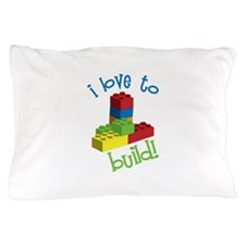 I Love To Build Pillow Case