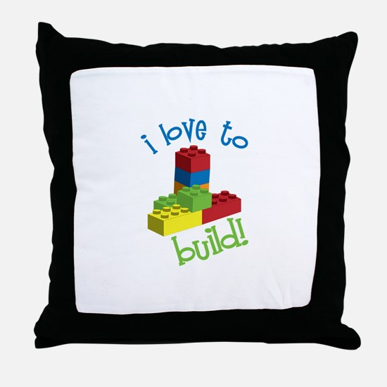 I Love To Build Throw Pillow