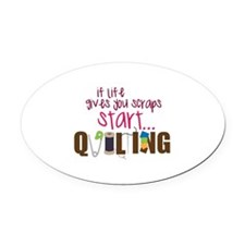Start Quilting Oval Car Magnet