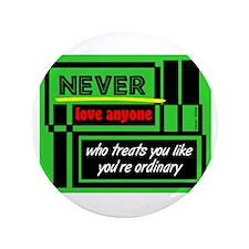 """Never Love Anyone-Oscar Wilde 3.5"""" Button"""