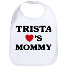 Trista loves mommy Bib