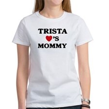 Trista loves mommy Tee