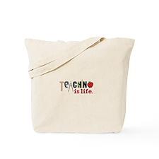 Teaching Is Life Tote Bag