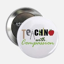 """Teaching With Compassion 2.25"""" Button"""