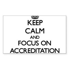 Keep Calm And Focus On Accreditation Decal