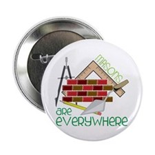 """Masons Are Everywhere 2.25"""" Button (10 pack)"""
