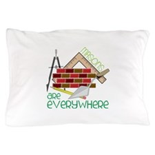 Masons Are Everywhere Pillow Case