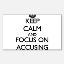 Keep Calm And Focus On Accusing Decal