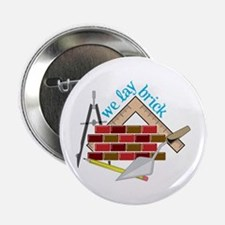 """We Lay Brick 2.25"""" Button (10 pack)"""