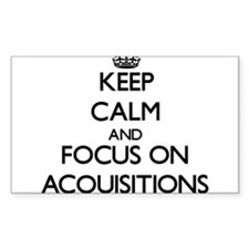 Keep Calm And Focus On Acquisitions Decal