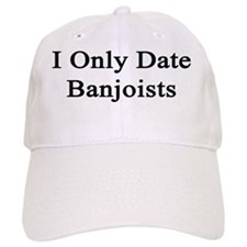 I Only Date Banjoists  Baseball Cap