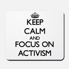 Keep Calm And Focus On Activism Mousepad