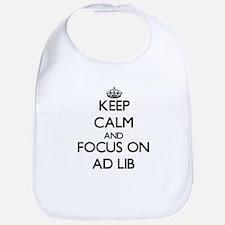 Keep Calm And Focus On Ad Lib Bib