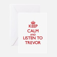 Keep Calm and Listen to Trevor Greeting Cards