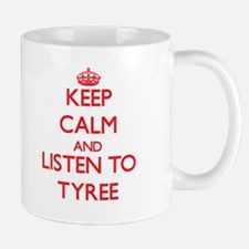 Keep Calm and Listen to Tyree Mugs