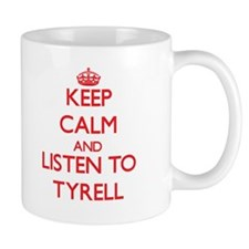 Keep Calm and Listen to Tyrell Mugs