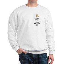 Keep Calm And Your Fedora On Sweatshirt