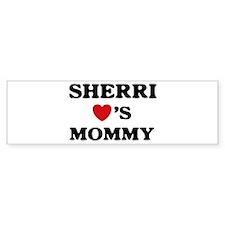 Sherri loves mommy Bumper Bumper Sticker