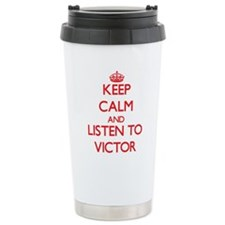 Keep Calm and Listen to Victor Travel Mug