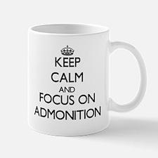 Keep Calm And Focus On Admonition Mugs