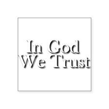 "In God we trust Square Sticker 3"" x 3"""