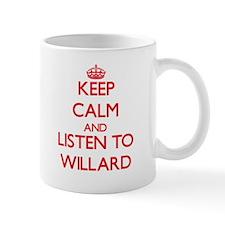 Keep Calm and Listen to Willard Mugs