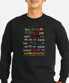 Too Many Trains White Lettering Long Sleeve T-Shir