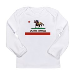 CAL-BRED AND PROUD Long Sleeve T-Shirt