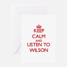 Keep Calm and Listen to Wilson Greeting Cards