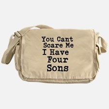 You Cant Scare Me I Have Four Sons Messenger Bag