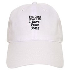 You Cant Scare Me I Have Four Sons Baseball Baseball Cap